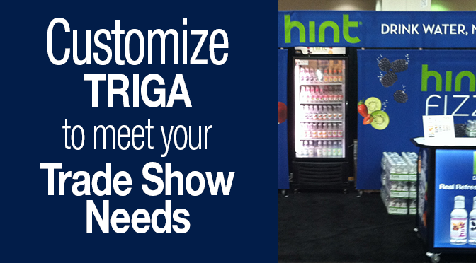 Customize Triga to fit your Trade Show needs